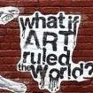 Stikki Peaches - What if Art Ruled the World?